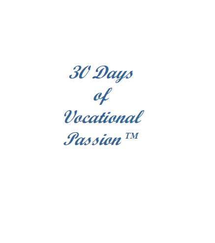 30 days of vocational passion